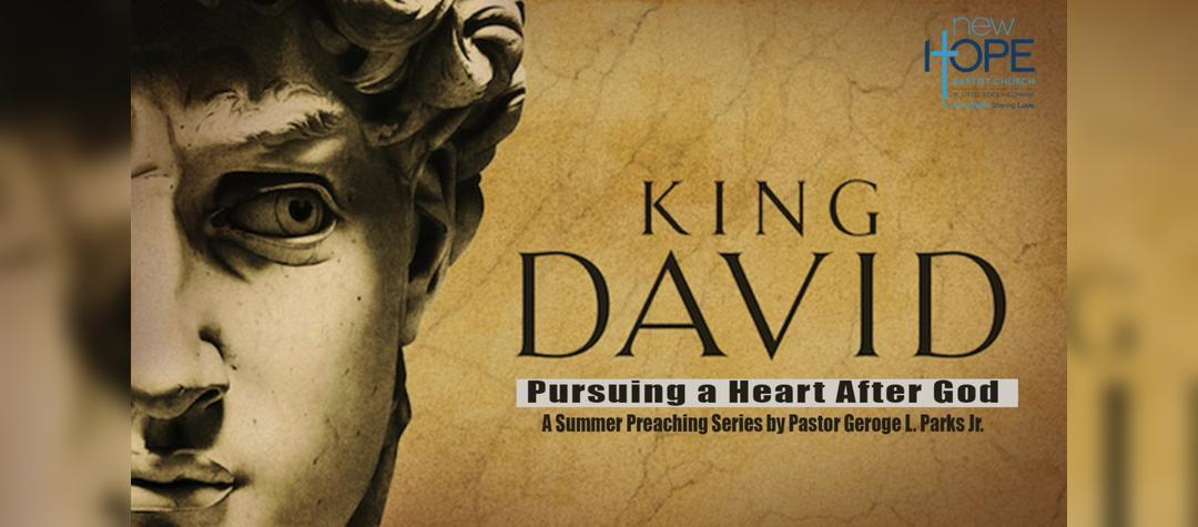 Life of King David- Preaching Series